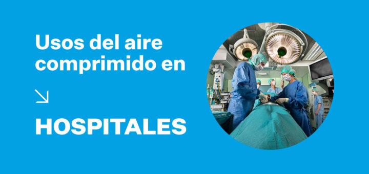 A1 Usos Aire Comprimido Hospitales atlascopco mrperu 1